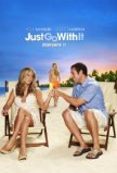 Just Go with It starring Adam Sandler and Jennifer Aniston