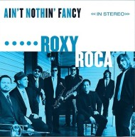 Ain't Nothin' Fancy by Roxy Roca
