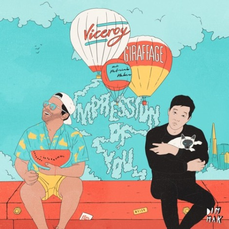 Impression of You: Giraffage & Viceroy, Patrick Baker - Song of the Week
