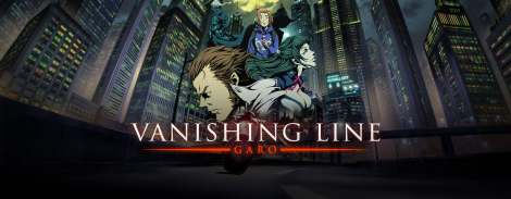 Garo Vanishing Line Anime Review