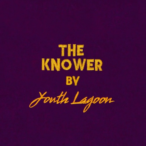 The Knower by Youth Lagoon - Song of the Week
